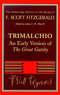 F. Scott Fitzgerald's Trimalchio, an early version of the Great Gatsby
