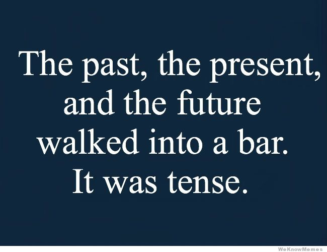 the-past-the-present-and-the-future-walked-into-a-bar